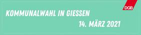 Kachel mit der Aufschrift Kommunalwahl in Giessen - 14. März 2021